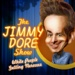 Jimmy Dore Show, The