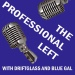 Professional Left Podcast, The