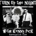 Turn Up The Night with Kenny Pick