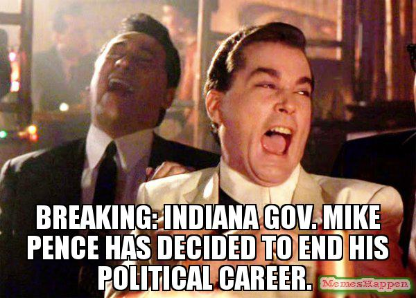 breaking-indiana-gov-mike-pence-has-decided-to-end-his-political-career-meme-54463