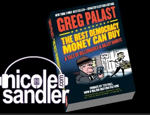 4-28-17 Nicole Sandler Show – Stealing Elections and More with Greg Palast