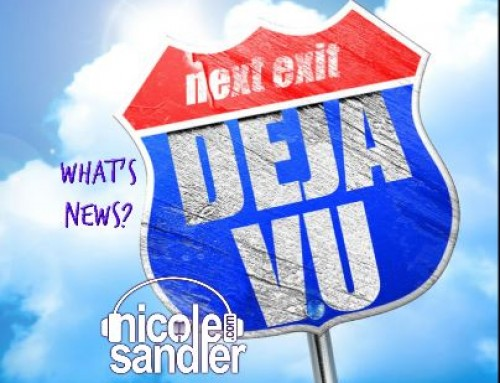 7-19-17 What's News – The Deja Vu Edition