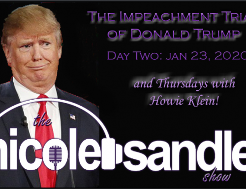 1-23-20 Nicole Sandler Show – Impeachment Trial Day 3 is also Thursday with Howie Klein