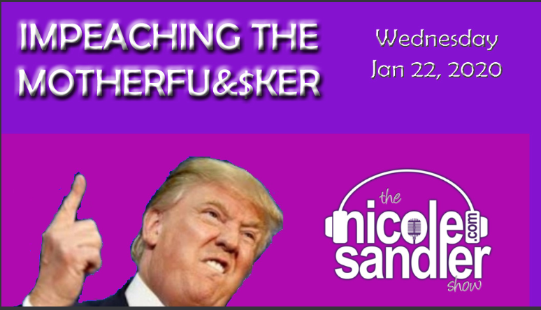 1-22-20 Nicole Sandler Show- Trump's Impeachment Trial – Day Two with David Bender