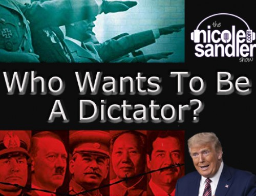 10-19-20 Nicole Sandler Show – Who Wants to be a Dictator?