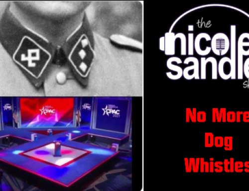 3-1-21 Nicole Sandler Show – Dog Whistles No Longer Necessary; Voting Rights Are