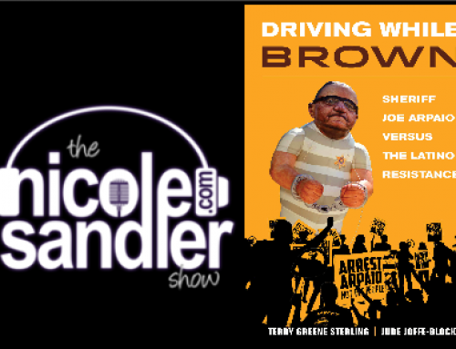 5-6-21 Nicole Sandler Show – Driving While Brown in Arpaio's Arizona