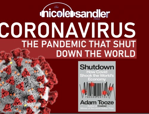 9-8-21 Nicole Sandler Show – The Pandemic that Shut Down the World with Adam Tooze